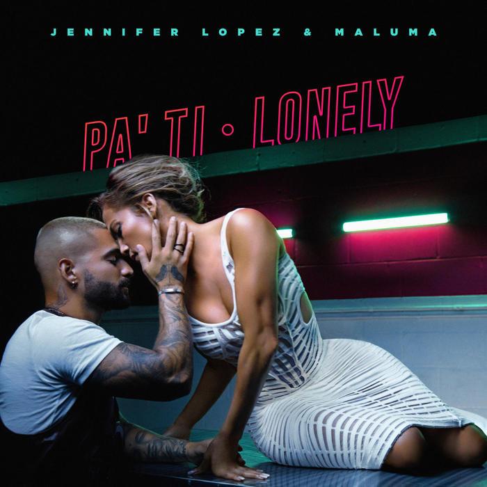 Jennifer Lopez & Maluma – Pa' Ti + Lonely